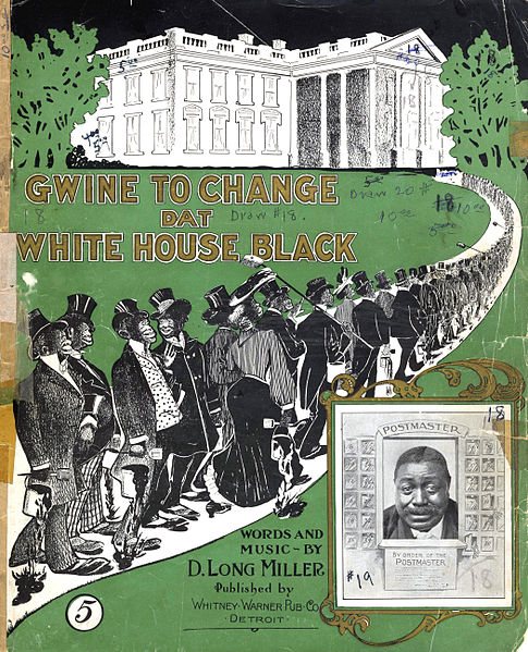 Gwine to Change dat White House Black